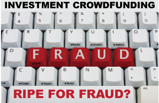 Investment Crowdfunding fertile ground for Fraud - In Crowdfunding, Who is Responsible for Preventing Fraud?