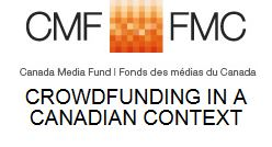 CMF - Crowdfunding in a Canadian context