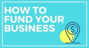 How to fund your business 300x164 - How to fund your business