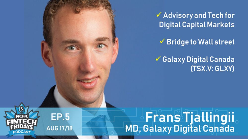 FF E5 Frans Tjallingii 1000 - FINTECH FRIDAY$ (EP.5-Aug 17): First Coin Capital's M&A Story with Frans Tjallingii, MD Galaxy Digital Canada