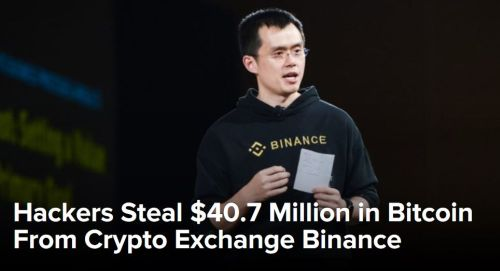 Binance exchange hacked - Hackers Steal $40.7 Million in Bitcoin From Crypto Exchange Binance