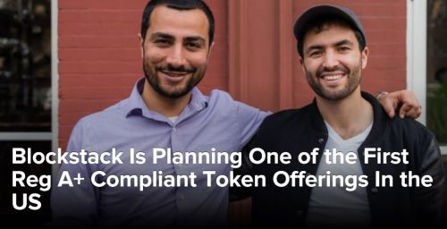 Blockstack Reg A token sale 1 - Blockstack wins first-ever SEC approval for a token offering under Reg A+ listing