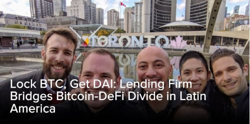 ledn making moves - Lock BTC, Get DAI: Lending Firm Bridges Bitcoin-DeFi Divide in Latin America