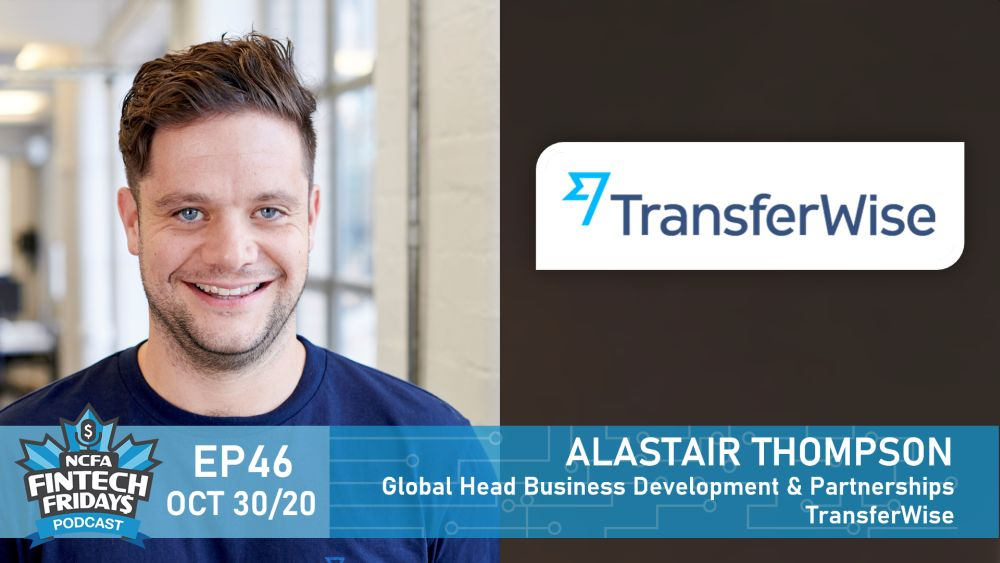 FF EP46 Alastair Thompson Transferwise banner - 2019 Canadian Fintech & Funding Directory