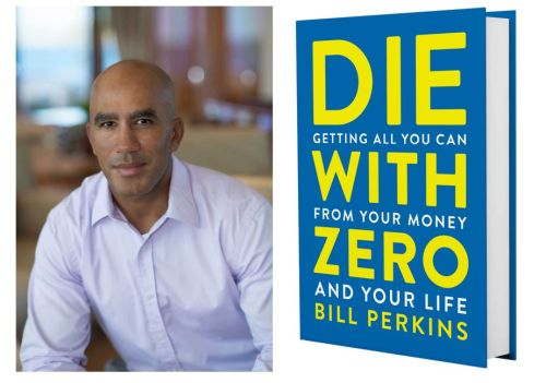 bill perksin die with zero book - Why (and How) I Plan to Die With an Empty Bank Account