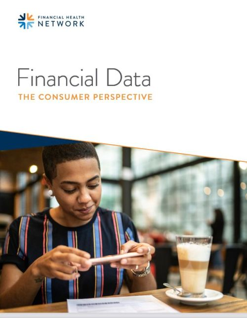Report on Financial data the consumer perspective - Financial Health Network Report:  Financial Data - The Consumer Perspective